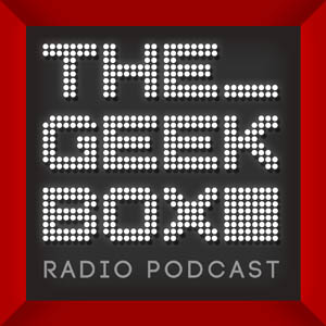 The Geekbox: Episode 341