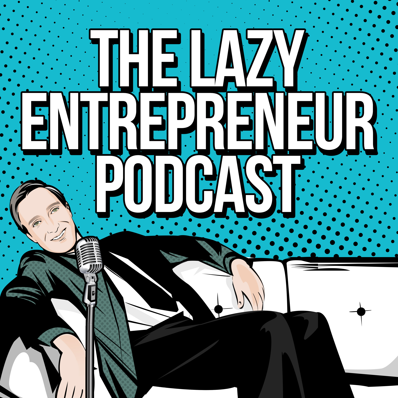 The Lazy Entrepreneur Podcast show art
