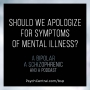 Artwork for Should We Apologize for Symptoms of Mental Illness?