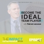 Artwork for Ep. 107 - Become The Ideal Team Player - with Patrick Lencioni