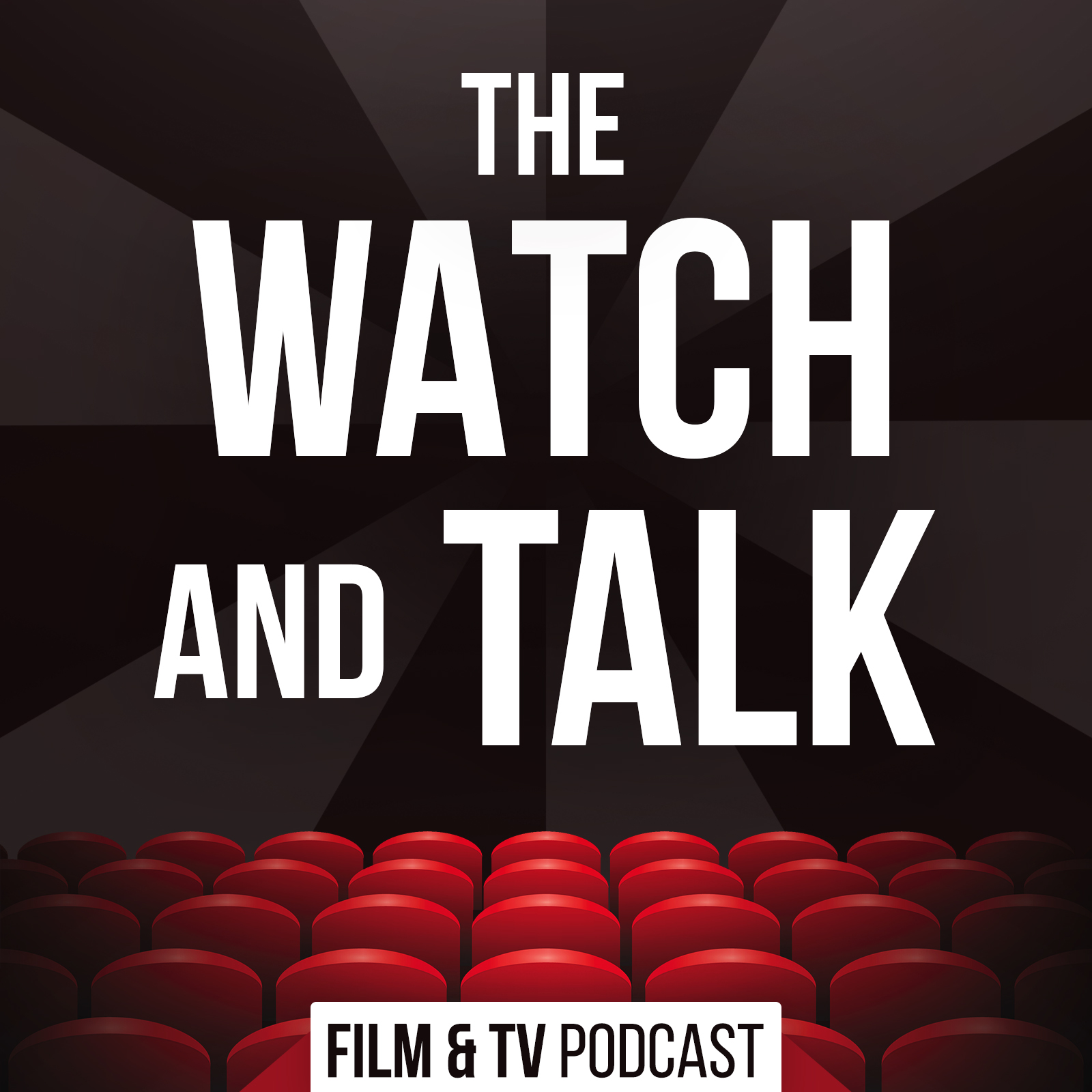 The Watch and Talk | Film & TV Podcast show art