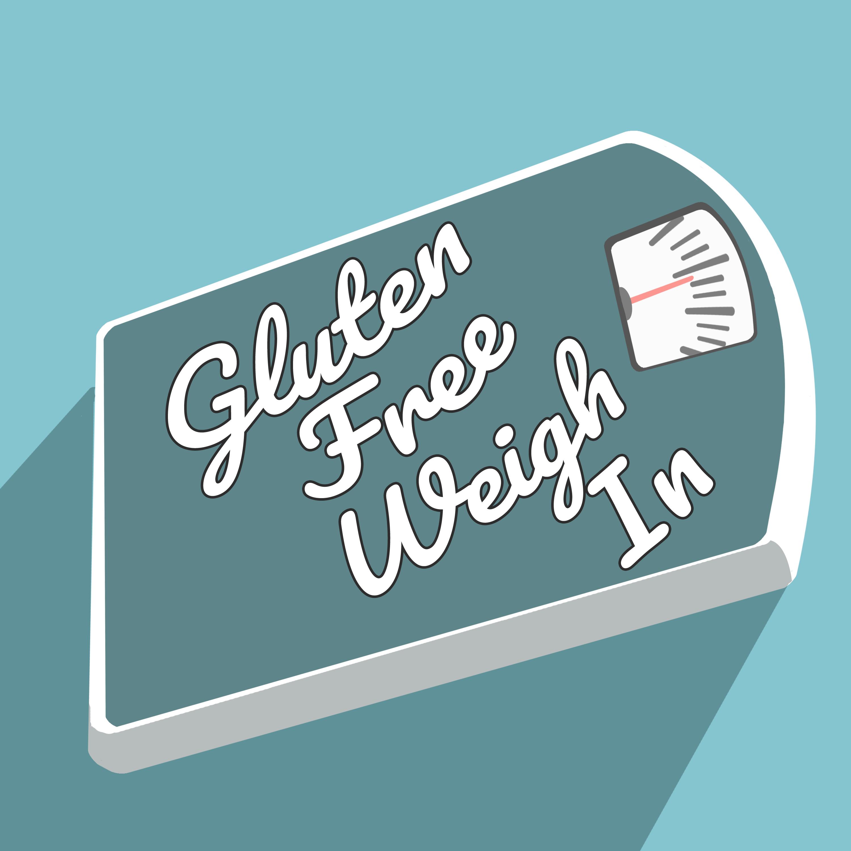 Gluten Free Weigh In show art