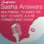 Artwork for Sasha Answers: An MIA Friend, To Knife or Not to Knife, and a Reformed Side-Chick