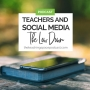 Artwork for Teachers and Social Media - The Low Down