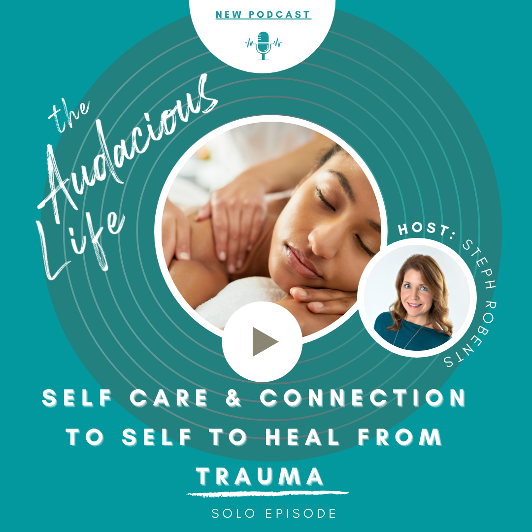 AL - Self care and connection to self to heal from trauma