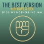 Artwork for EP 52: My Motherf'ing Jam