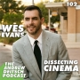 Artwork for 102: Dissecting Cinema - Wes Evans