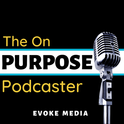 The On Purpose Podcaster show image