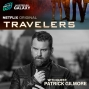 Artwork for Patrick Gilmore of Travelers on Netflix chats with Galaxy about Canada, Sci-Fi, Stan Lee and more on Comic Con Radio