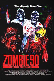 Episode #27: Zombie '90: Extreme Pestilence (1991)