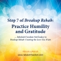 Artwork for Step 7 Breakup Rehab - Practice Humility and Gratitude