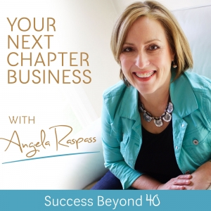 Your Next Chapter Business with Angela Raspass | Business Success Beyond 40 |Inspiring Possibility