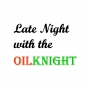 Artwork for LATE NIGHT with THE OIL KNIGHT featuring Dirtbag Donny