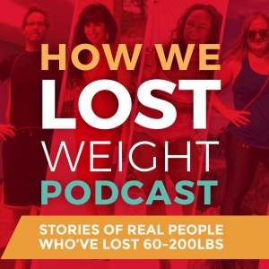 How We Lost Weight Podcast