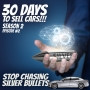 Artwork for 30 Days To Sell Cars Podcast Season #2 Episode #2 - The Second Mental Shift Required to Build A Customer Acquisition Machine