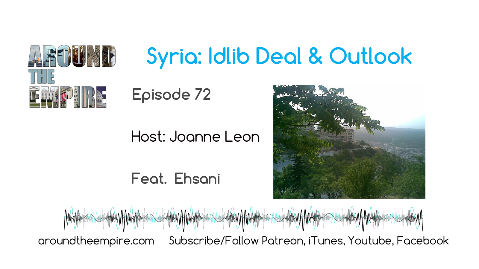 Ep 72 Syria: Idlib Deal and Outlook feat Ehsani