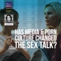 Artwork for Has Media & Porn Culture Changed The Sex Talk? with Dr. Megan Maas, Psychologist & Sex Educator