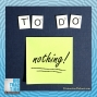 Artwork for Learn How to Reduce Stress by Doing Nothing
