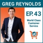 Artwork for Creating a 5 Star Customer Service Channel with Greg Reynolds, Ep #43