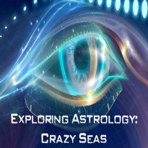 Exploring Astrology: Crazy Seas