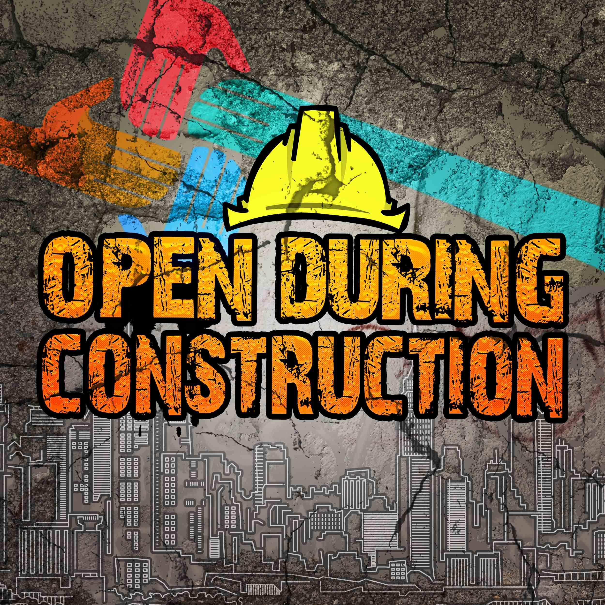 Open During Construction show art