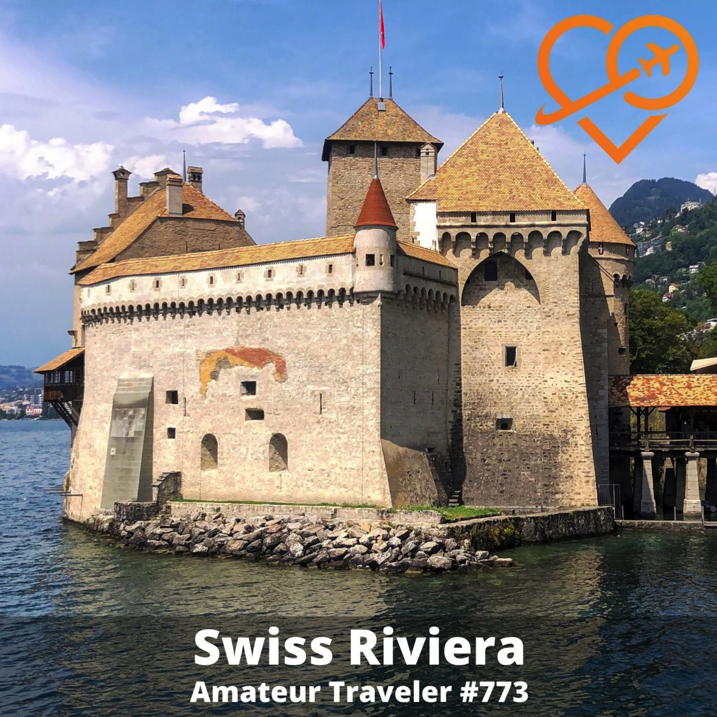 AT#773 - Travel to Montreux and the Swiss Riviera