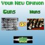 Artwork for Your New Opinion - Ep. 167: Guns vs Nuns