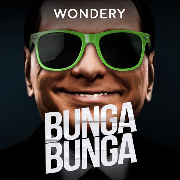 Introducing BUNGA BUNGA from Wondery