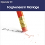 Artwork for # 97 - Forgiveness In Marriage