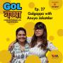 Artwork for Ep. 27: Golgappa with Anuya Jakatdar