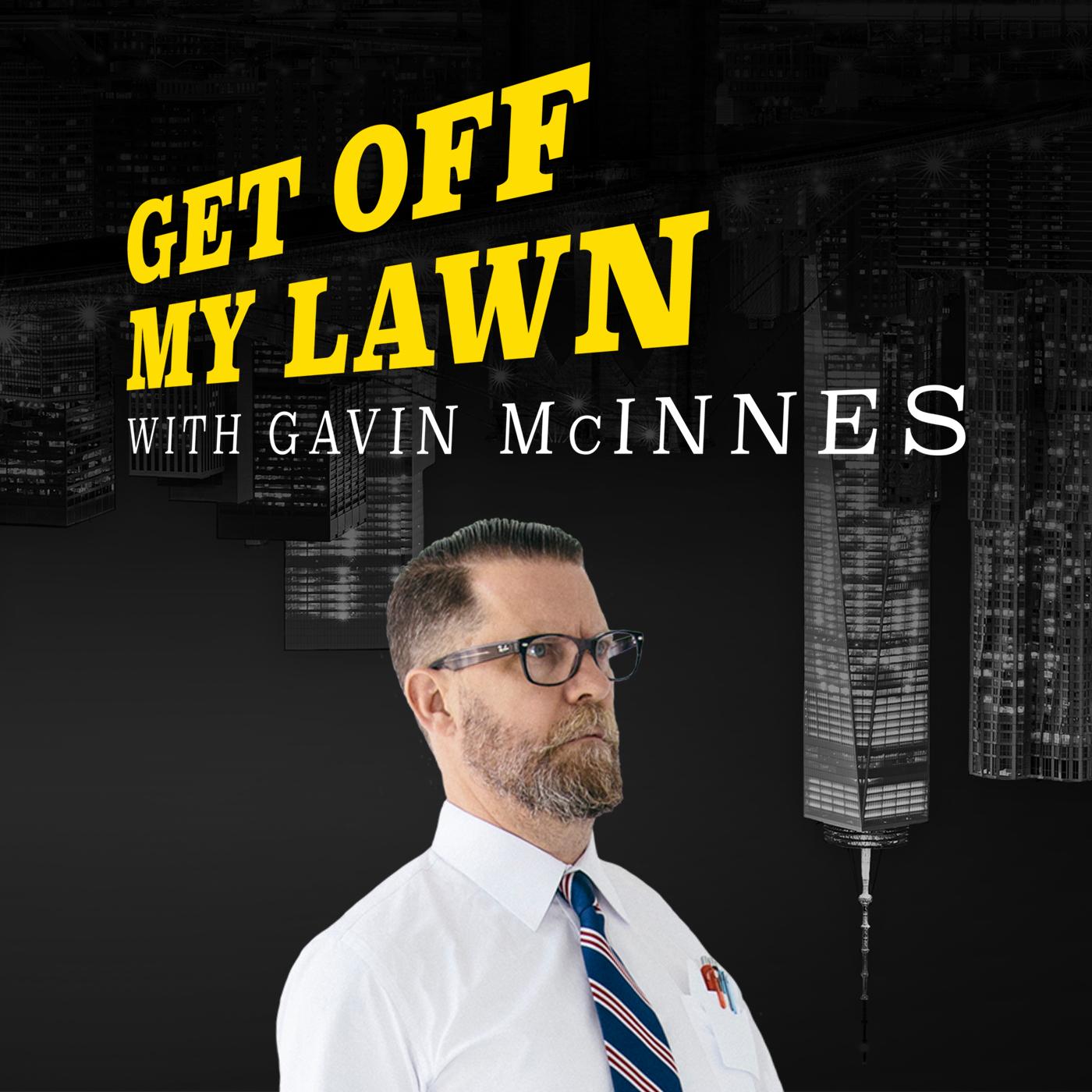 Get Off My Lawn Podcast w/ Gavin McInnes show art