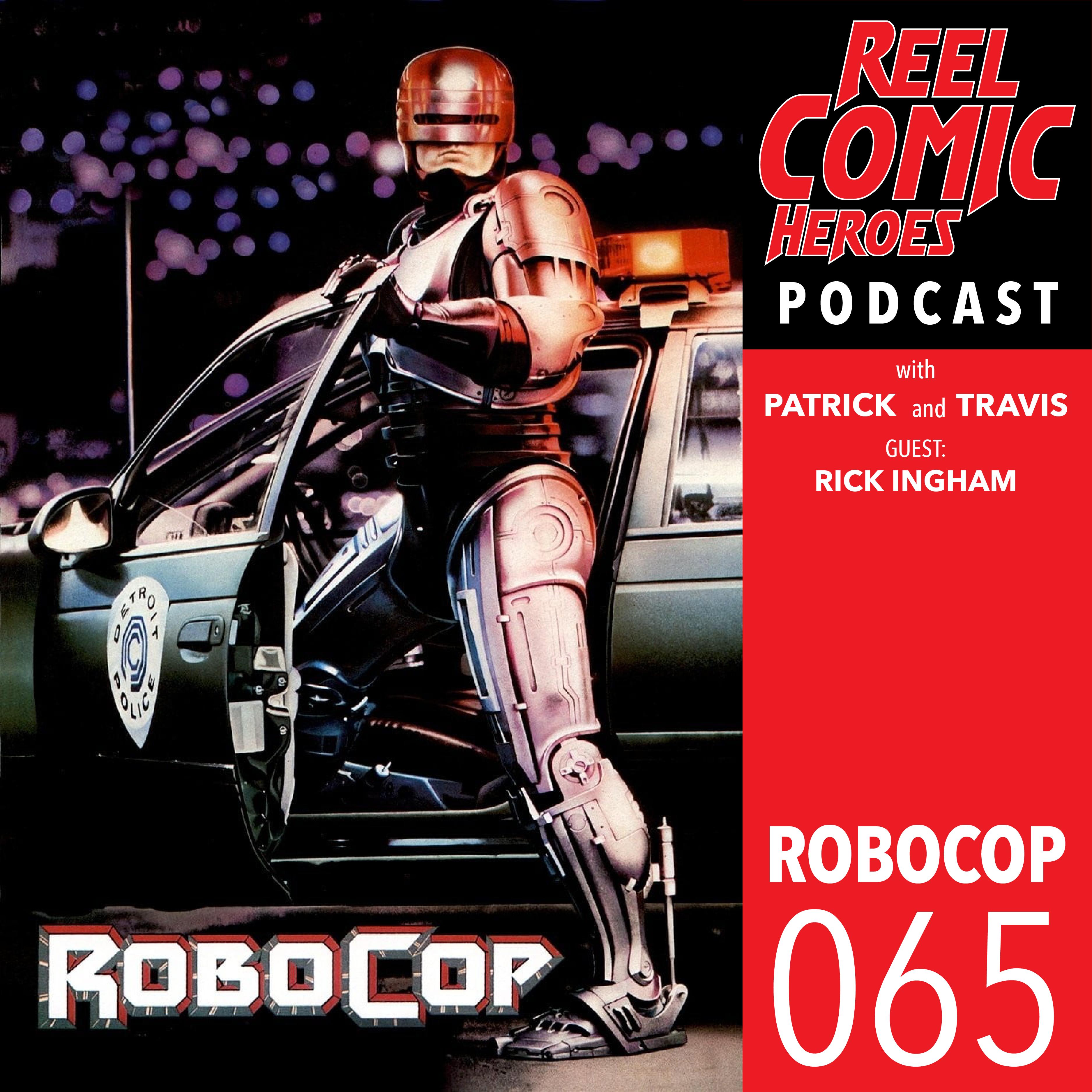 Artwork for Reel Comic Heroes 065 - RoboCop with Rick Ingham