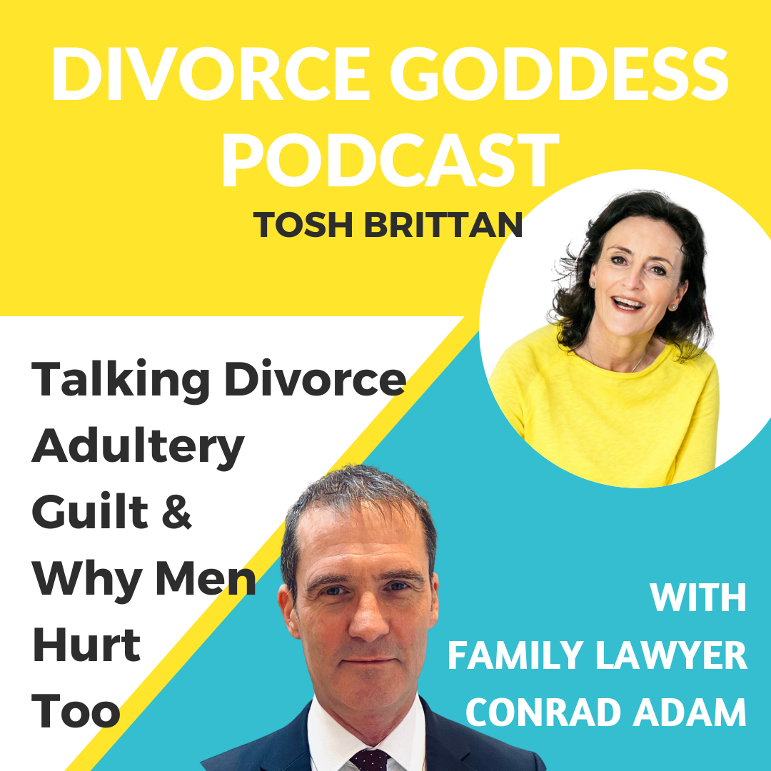 Divorce Goddess Podcast - Talking Divorce and Adultery, Guilt and Why Men Hurt Too