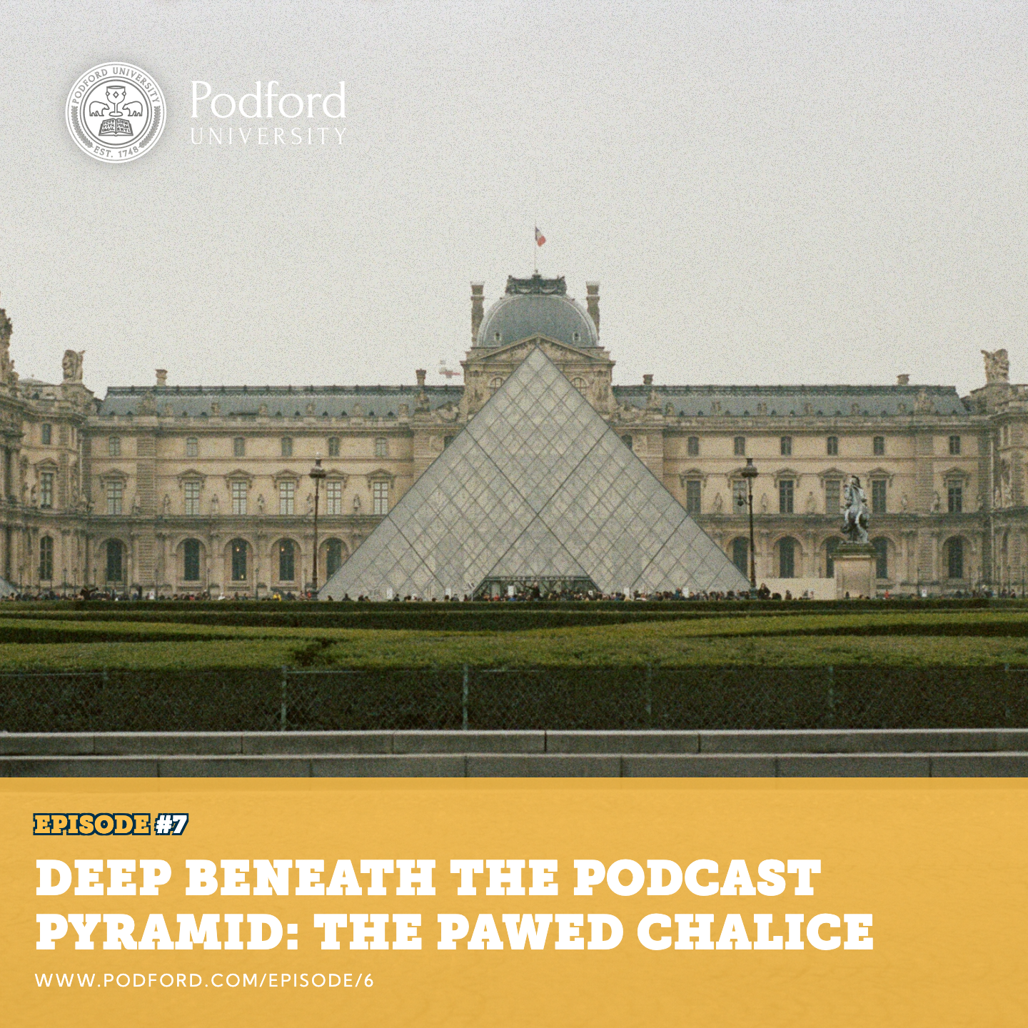 Podford University: Deep Beneath The Podcast Pyramid, The Pawed Chalice