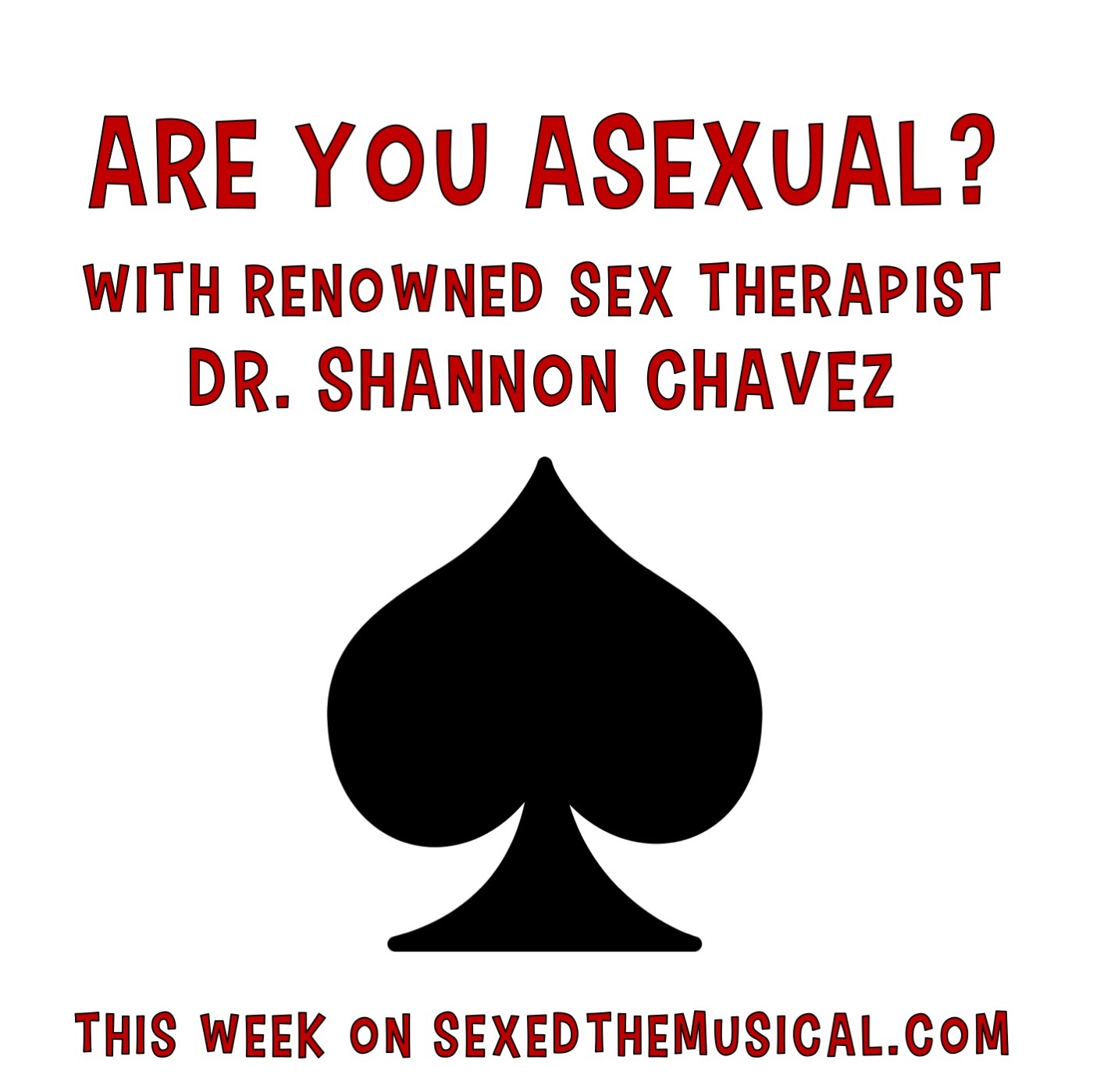 ARE YOU ASEXUAL -- WITH DR. SHANNON CHAVEZ