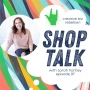Artwork for Episode 97 - SHOP TALK with Sarah Hartley of Holl & Lane Magazine