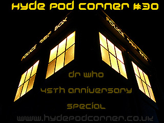 Hyde Pod Corner # 30 - Doctor Who 45th Anniversary Special
