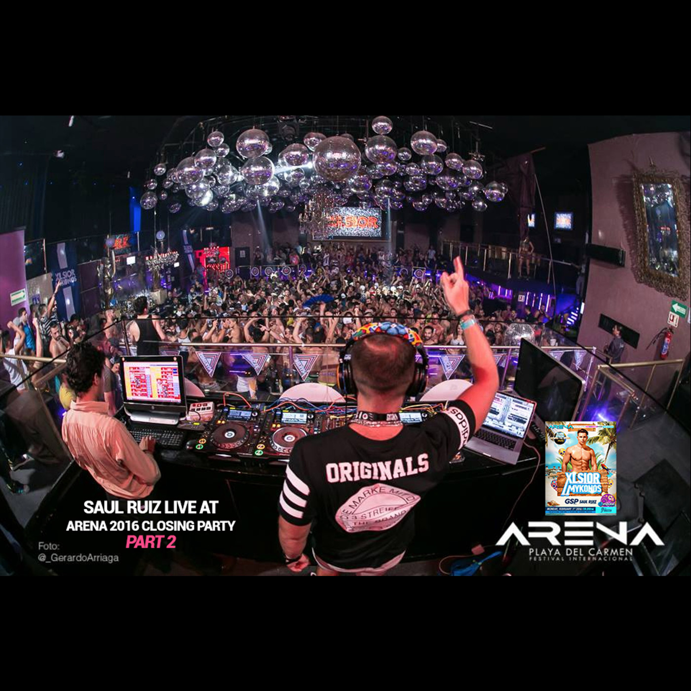 Live at Arena 2016 Closing Party by XLsior Mykonos Part 2