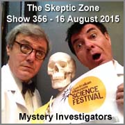 The Skeptic Zone #356 - 16.Aug.2015