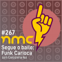 Artwork for NMC #267 - Segue o baile: Funk Carioca