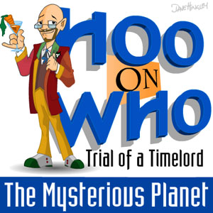 Episode 16 - Trial of a Timelord: The Mysterious Planet