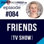 Artwork for #084 Friends TV Series - Learn English with TV shows