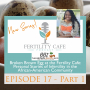 Artwork for Ep. 17 Part 1 | Broken Brown Egg at the Fertility Cafe: Personal Stories of Infertility in the African-American Community