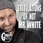 Artwork for Tribulations of Not Mr. White Show S2E10