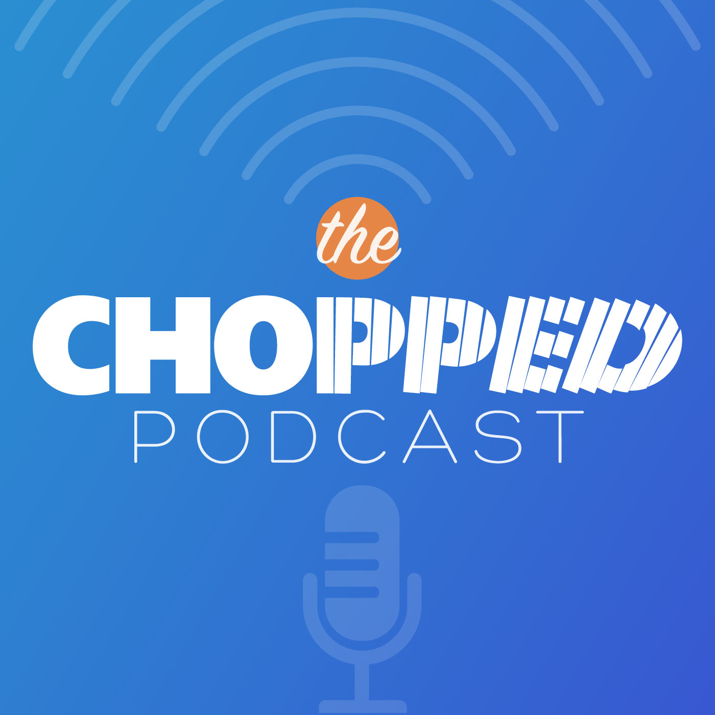 The Chopped Podcast podcast show image