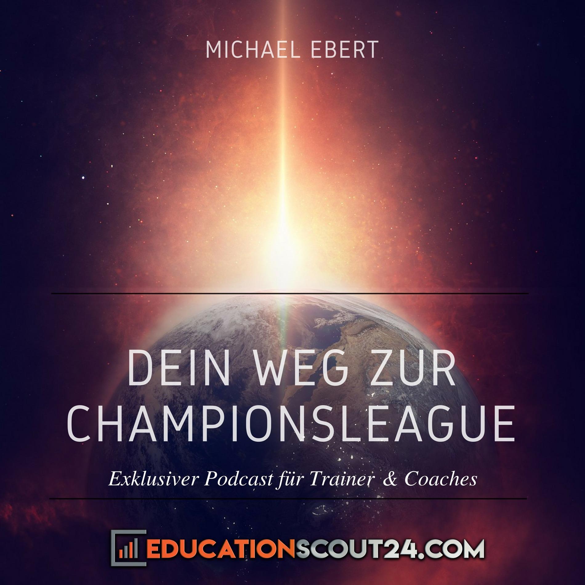 Dein Weg zur Championsleague: Exklusiver Podcast für Trainer & Coaches |Selbstvertrauen | Vertrauen |Glaubwürdigkeit |Karriere |Führung |Marketing |Management & Vertrieb |