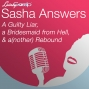 Artwork for Sasha Answers: A Guilty Liar,  a Bridesmaid from Hell,  & a(nother) Rebound