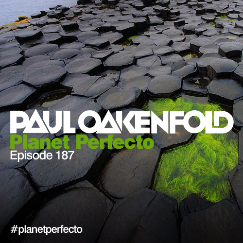 Planet Perfecto Podcast ft. Paul Oakenfold:  Episode 187