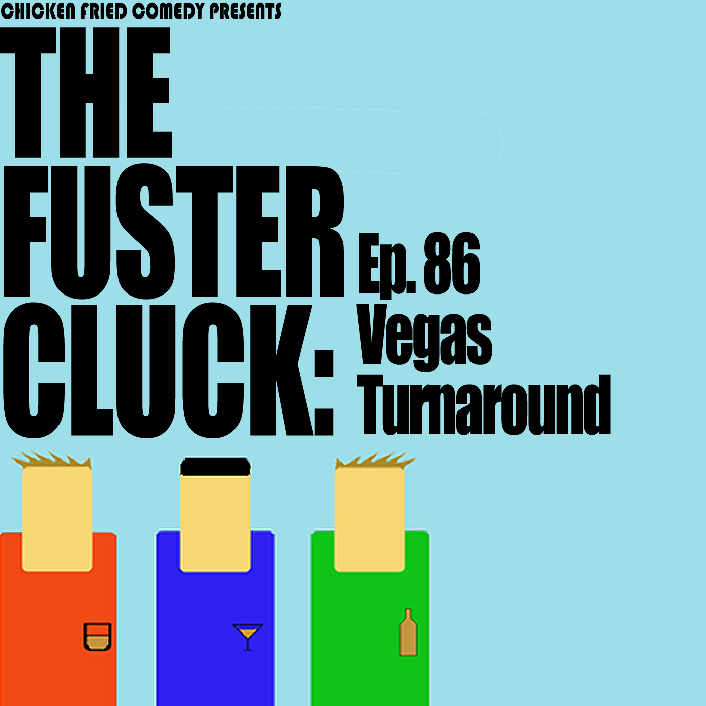 The Fustercluck Ep 86: Vegas Turnaround
