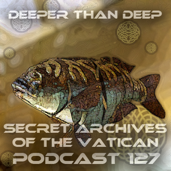 Deeper Than Deep - Secret Archives of the Vatican Podcast 127